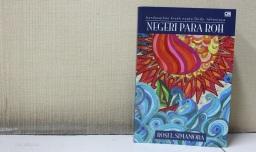 Book Review: Negeri Para Roh, Ketika Perjalanan Bertemu dengan Malapetaka